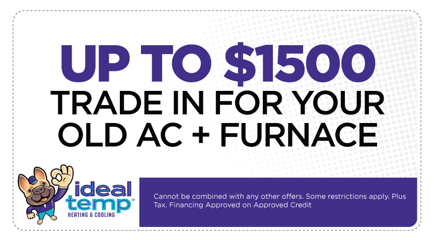 $1500 AC/Furnace Trade-in (conditions apply)